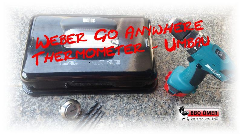 thermometer umbau weber go anywhere gas bbq mer. Black Bedroom Furniture Sets. Home Design Ideas